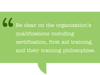 Pull quote reads: Be clear on the organization's qualifications including certification, first aid training, and their training philosophies.